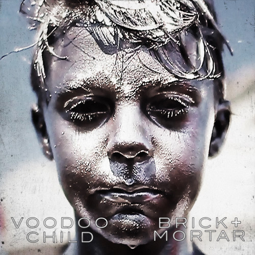Brick + Mortar - Voodoo Child