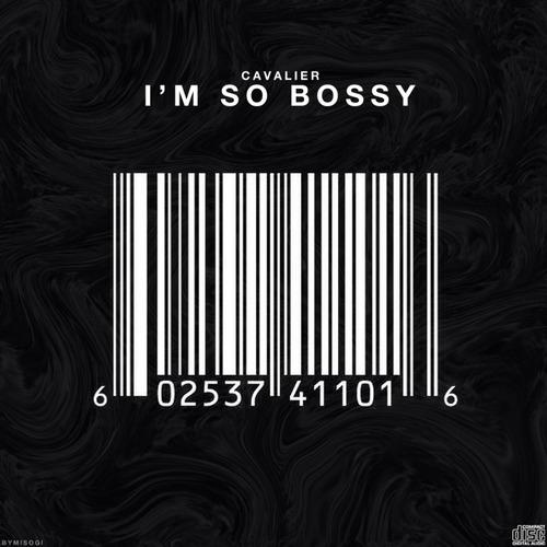 Cavalier - I'm So Bossy