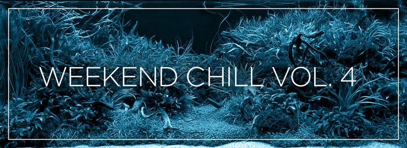Audio Aquarium: Weekend Chill Volume 4
