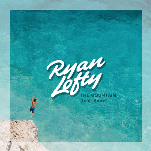 Ryan Lofty - The Mountain
