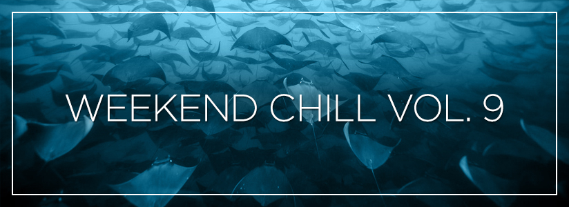 Weekend Chill Vol. 9