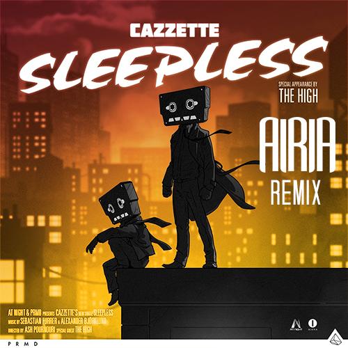 Cazzette - Sleepless (Airia Remix)