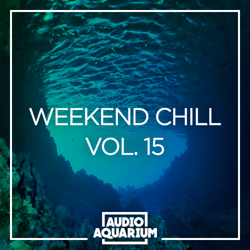 Weekend Chill Vol. 15 | SoundCloud