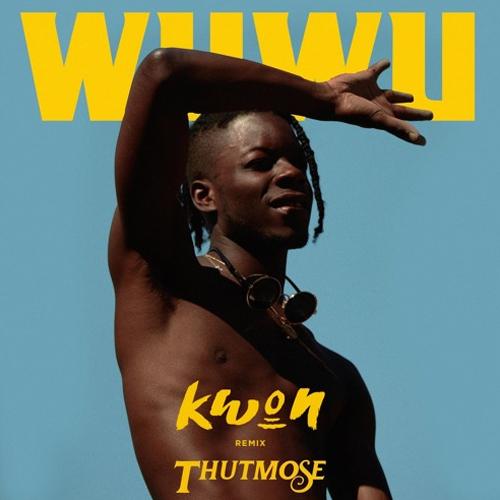 thutmose_wuwu_kwon_remix