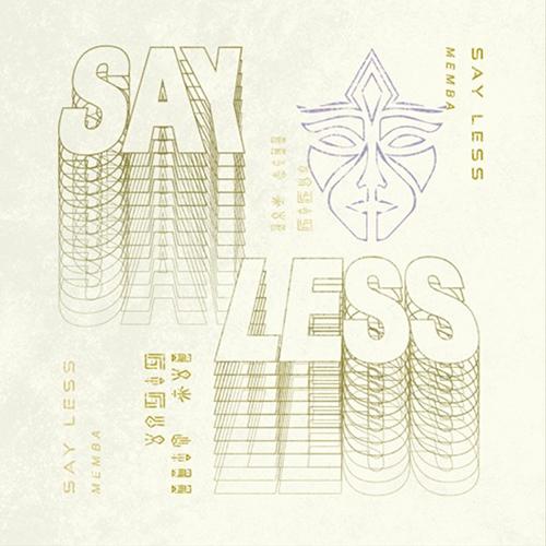 memba_say_less
